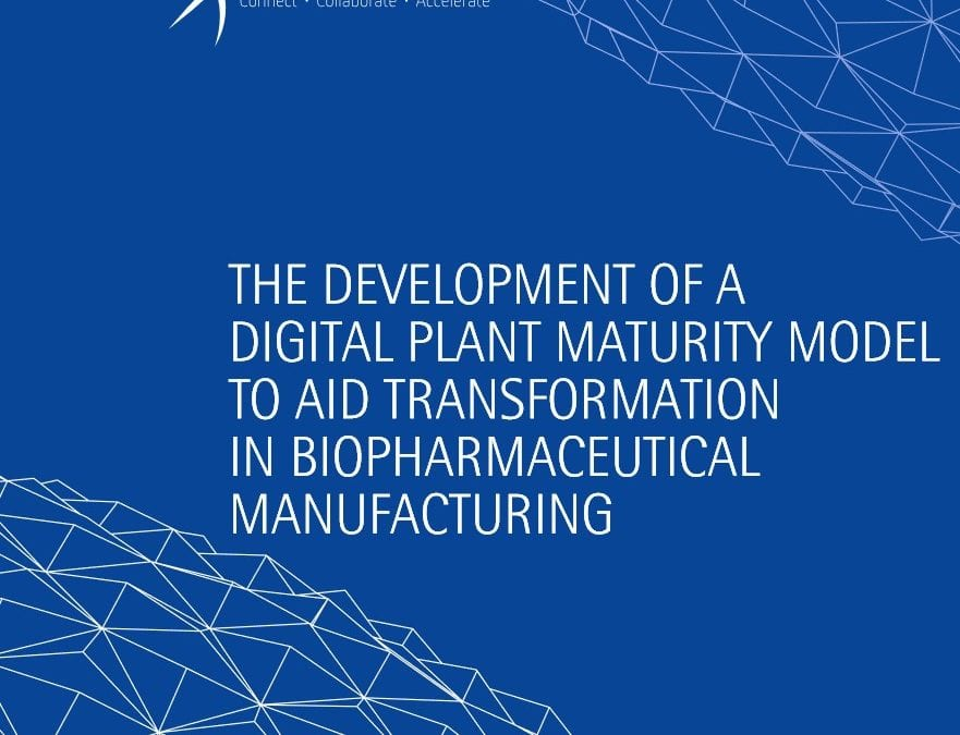 Digital plant maturity model (DPMM) v1: The development of a digital plant maturity model to aid transformation in biopharmaceutical manufacturing