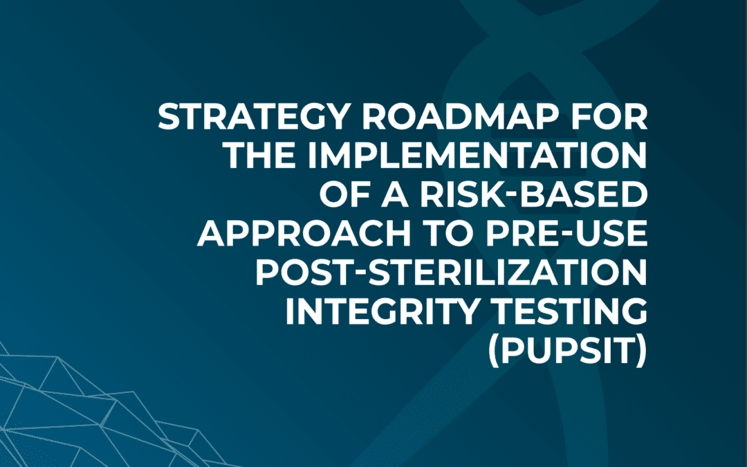 SFQRM: Strategy roadmap for the implementation of a risk-based approach to pre-use post-sterilization integrity testing (Pupsit)