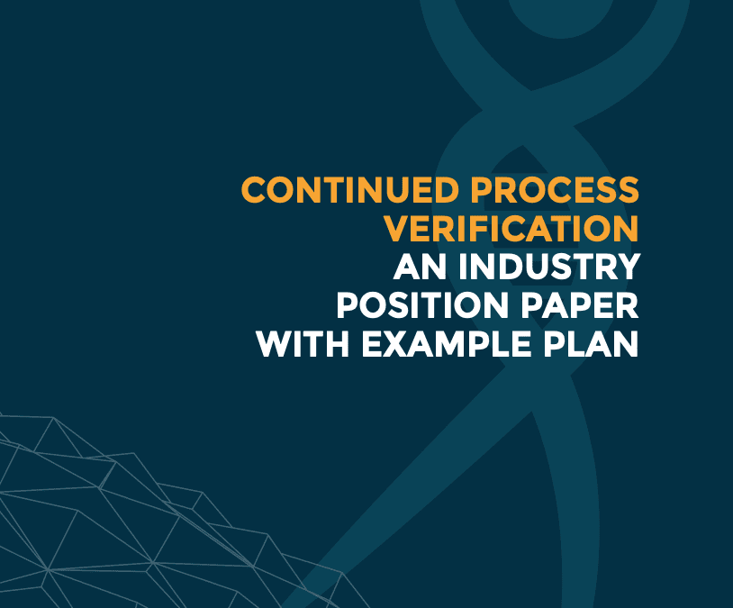 Continued process verification  (CPV): An industry position paper with an example plan
